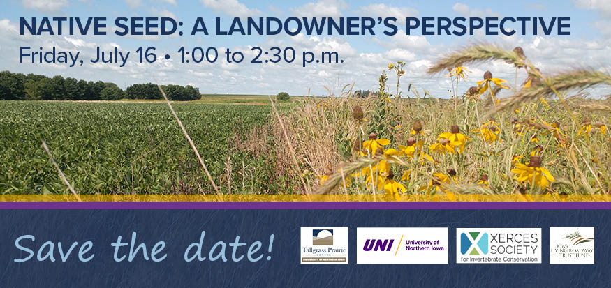 Announcement of online panel discussion on Native Seed: a Landowner's Perspective to be held Friday, July 16, 2021 at 1:00 Central Time