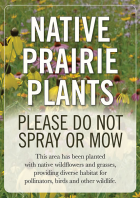 Sign that says Native Prairie Plants Please Do Not Spray or Mow